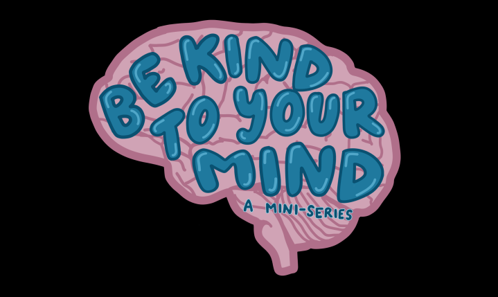 For When You Need Help to Be Kind to Your Mind